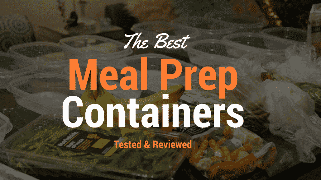 What Are The Best Meal Prep Containers in 2020?