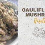 Cauliflower Mushroom Risotto – Quick Keto Risotto Recipe
